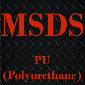 PU MSDS (Click to Open)