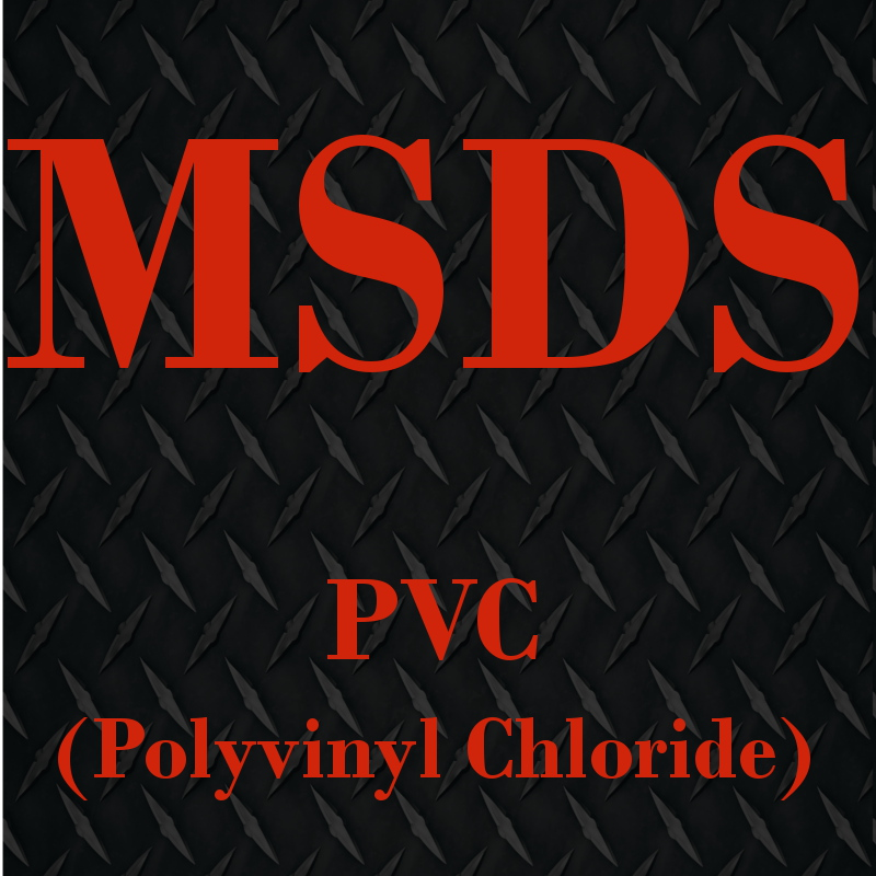 PVC MSDS (Click to Open)