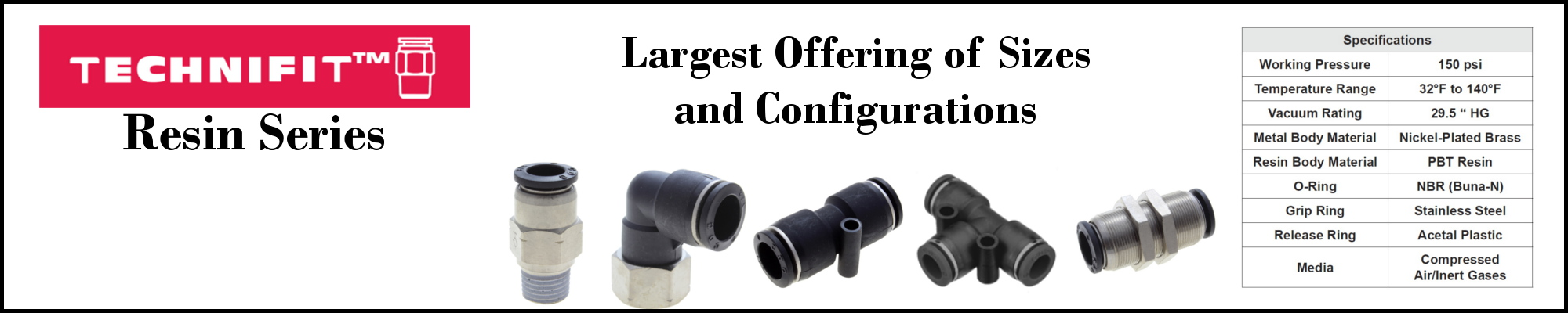 Technifit Resin Series Push-to-Connect Fittings