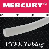 Straight PTFE Tubing - Mercury™ Tubes